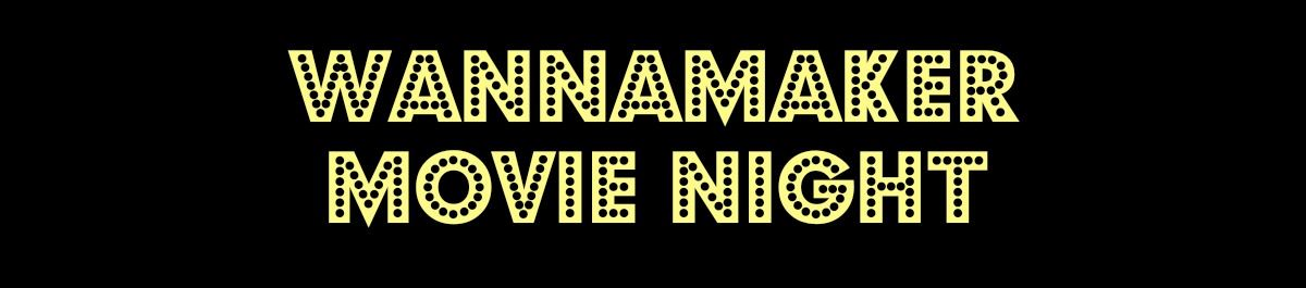Wannamaker-Movie-Night-Banner
