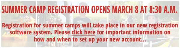 Registration for summer camps will take place in our new registration software system. Please click