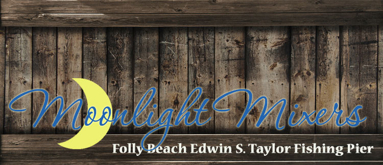 Moonlight Mixers at the Folly Beach Fishing Pier